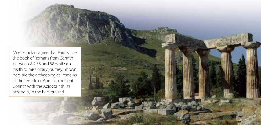 From the commentary: Corinth, where Paul wrote Romans
