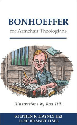 Bonhoeffer for Armchair Theologians