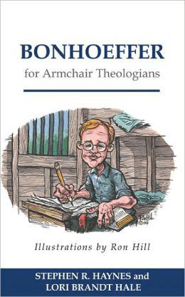 Bonhoeffer for Armchair Theologians