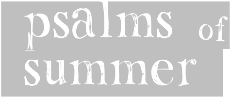 Psalms of Summer